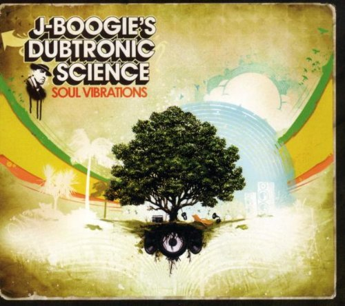 J Boogie's Dubtronic Science Soul Vibrations