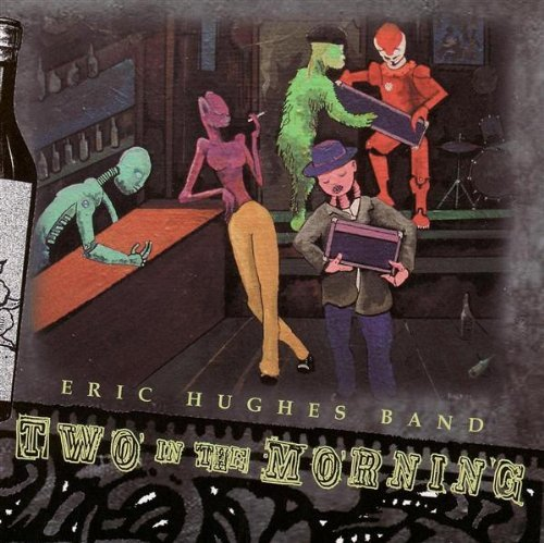 Eric Hughes Band Two In The Morning