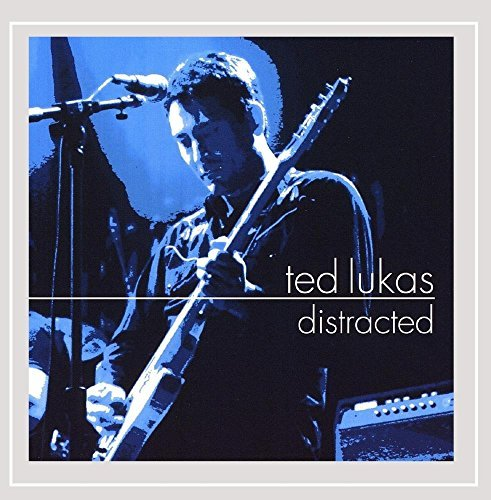 Ted Lukas Distracted
