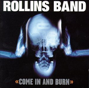 Rollins Band Come In & Burn