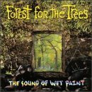 Forest For The Trees Sound Of Wet Paint