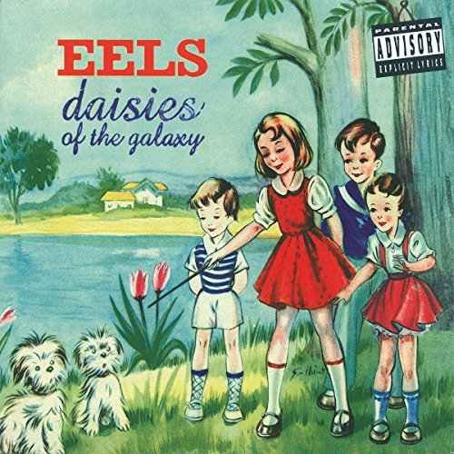 Eels Daisies Of The Galaxy Explicit Version