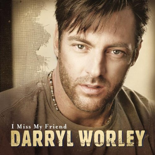 Darryl Worley I Miss My Friend