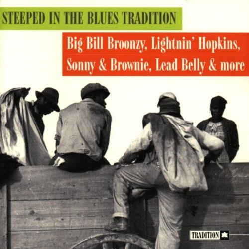 Steeped In The Blues Tradit Steeped In The Blues Tradition Jefferson Lead Belly Hopkins Terry Mcghee Mcdowell Williams