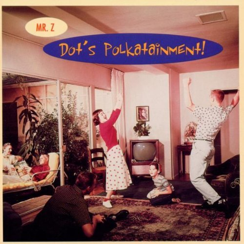 Mr. Z Dot's Polkatainment!