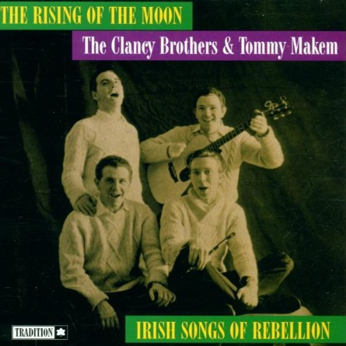 Clancy Brothers Makem Rising Of The Moon Irish Songs