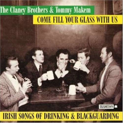 Clancy Brothers Makem Come Fill Your Glass With Us I