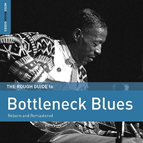 Rough Guide To Bottleneck Blue Rough Guide To Bottleneck Blue