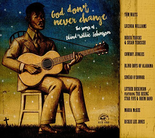 God Don't Never Change The Songs Of Blind Willie Johnson God Don't Never Change The Songs Of Blind Willie Johnson