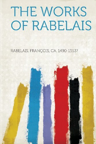 Francois Rabelais The Works Of Rabelais