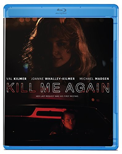 Kill Me Again Kilmer Whalley Kilmer Madsen Blu Ray R