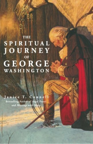 Janice T. Connell The Spiritual Journey Of George Washington