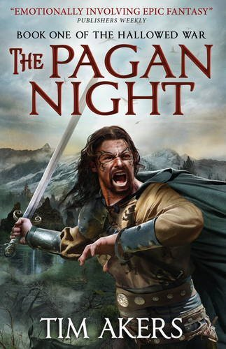 Tim Akers The Pagan Night The Hallowed War 1
