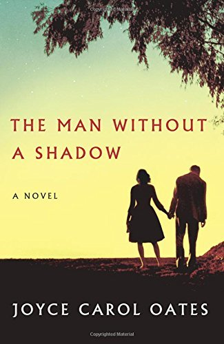 Joyce Carol Oates The Man Without A Shadow