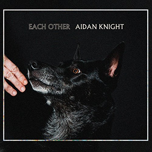 Aidan Knight Each Other