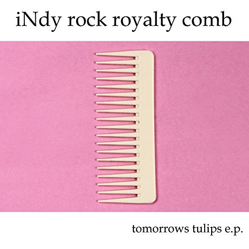 Tomorrows Tulips Indy Rock Royalty Comb