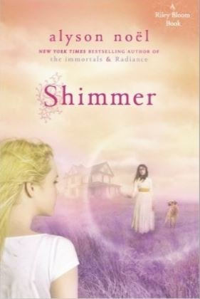 Alyson Noel Shimmer Riley Bloom Book 2