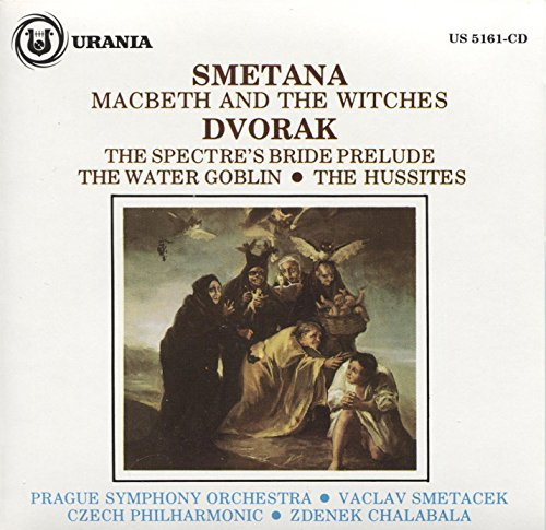 Smetana Dvorak Macbeth & The Witches The Spectre's Bride Prelude; The Water Goblin; The Hussites