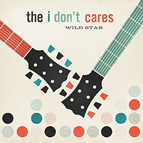 I Don't Cares Wild Stab