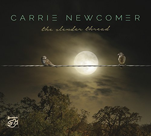 Carrie Newcomer Slender Thread