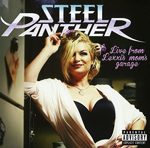 Steel Panther Live From Lexxi's Mom's Garage Explicit Version