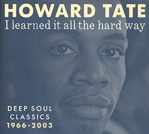 Howard Tate I Learned It All The Hard Way