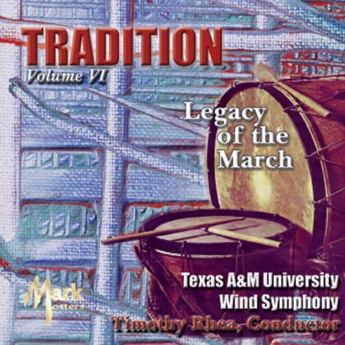 Texas A&m University Wind Symp Vol. 6 Tradition Texas A&m University Wind Symp