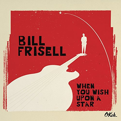 Bill Frisell When You Wish Upon A Star