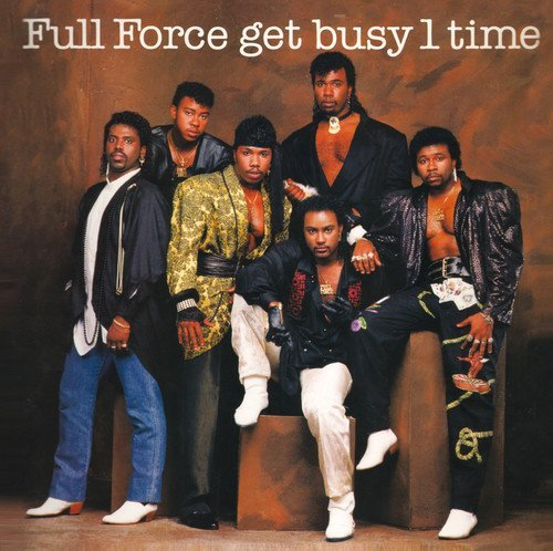 Full Force Get Busy 1 Time