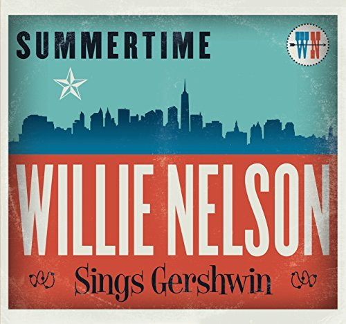 Willie Nelson Summertime Willie Nelson Sings Gershwin