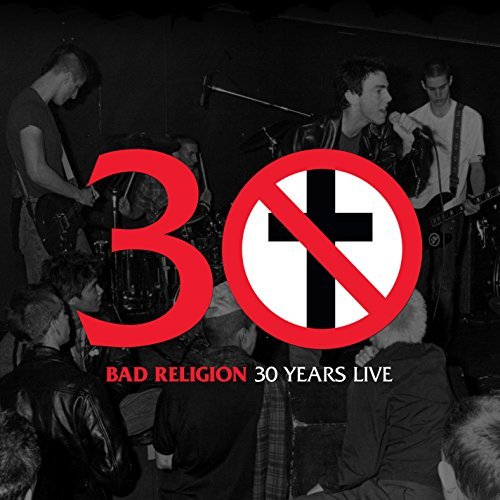 Bad Religion 30 Years Live