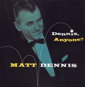 Matt Dennis Dennis Anyone? Import Jpn