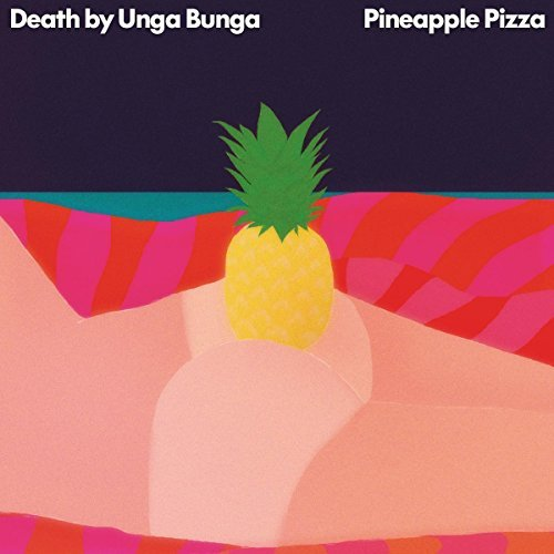 Death By Unga Bunga Pineapple Pizza