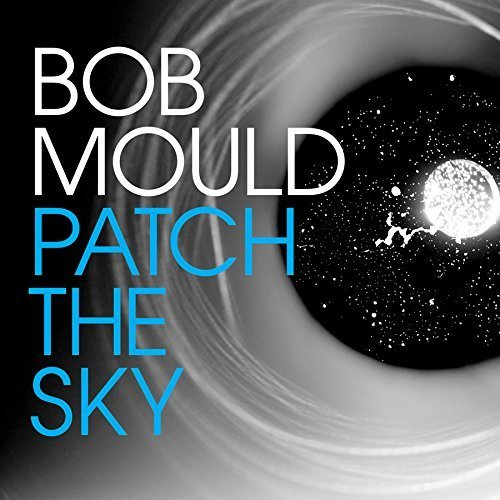 Bob Mould Patch The Sky