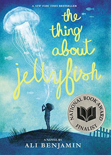 Ali Benjamin The Thing About Jellyfish