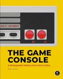 Evan Amos The Game Console A History In Photographs