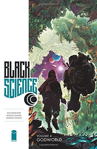 Rick Remender Black Science Volume 4 Godworld