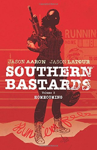 Jason Aaron Southern Bastards Volume 3 Homecoming