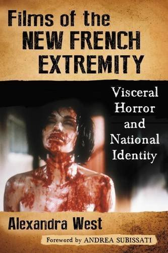 Alexandra West Films Of The New French Extremity Visceral Horror And National Identity