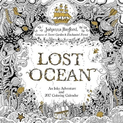 Johanna Basford Lost Ocean 2017 Wall Calendar An Inky Adventure And 2017 Coloring Calendar