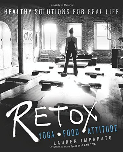 Lauren Imparato Retox Yoga*food*attitude Healthy Solutions For Real Lif