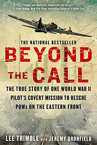 Lee Trimble Beyond The Call The True Story Of One World War Ii Pilot's Covert