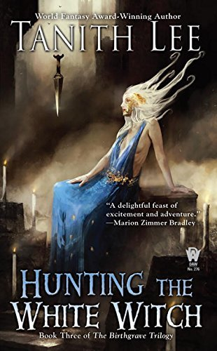 Tanith Lee Hunting The White Witch
