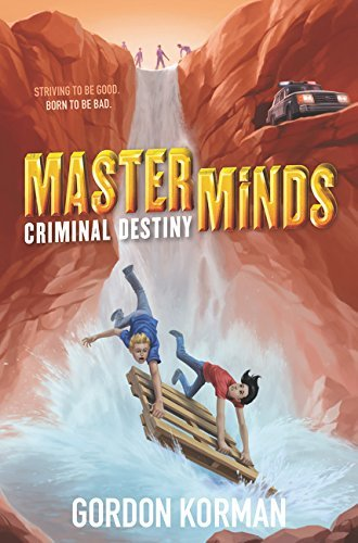 Gordon Korman Masterminds Criminal Destiny