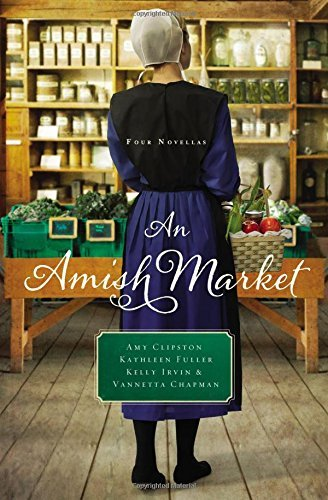 Amy Clipston An Amish Market Four Novellas