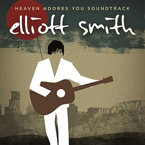 Elliott Smith Heaven Adores You Soundtrack Explicit Version