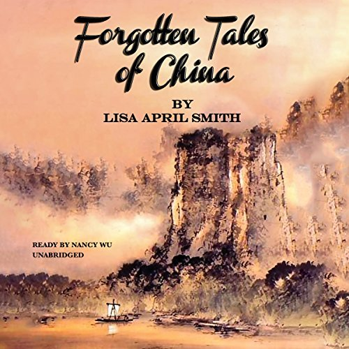 Lisa April Smith Forgotten Tales Of China