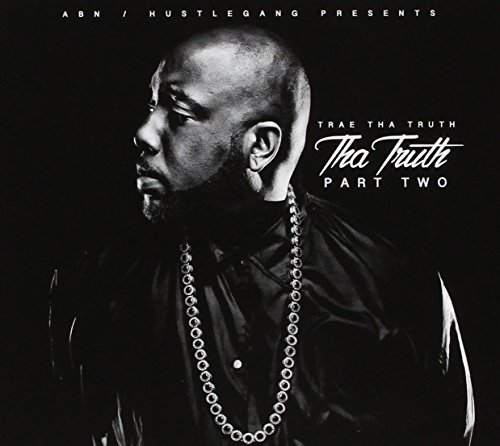Trae Tha Truth Tha Truth Part Two Explicit Version