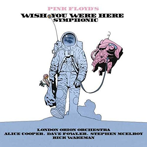 The London Orion Orchestra Pink Floyd's Wish You Were Here Symphonic Alice Cooper Rick Wakeman Dave Fowler