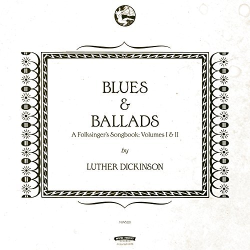 Luther Dickinson Blues & Ballads (a Folksingers Songbook) Volumes I & Ii 2lp 180 Gram Includes Download Card